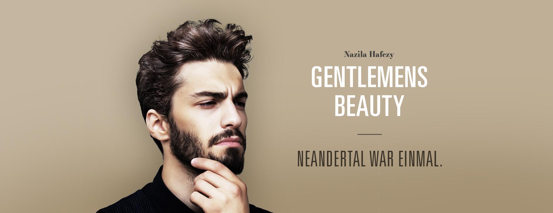 Gentlemensbeauty - Neandertal war einmal - Nazila Hafezy - Hamburg